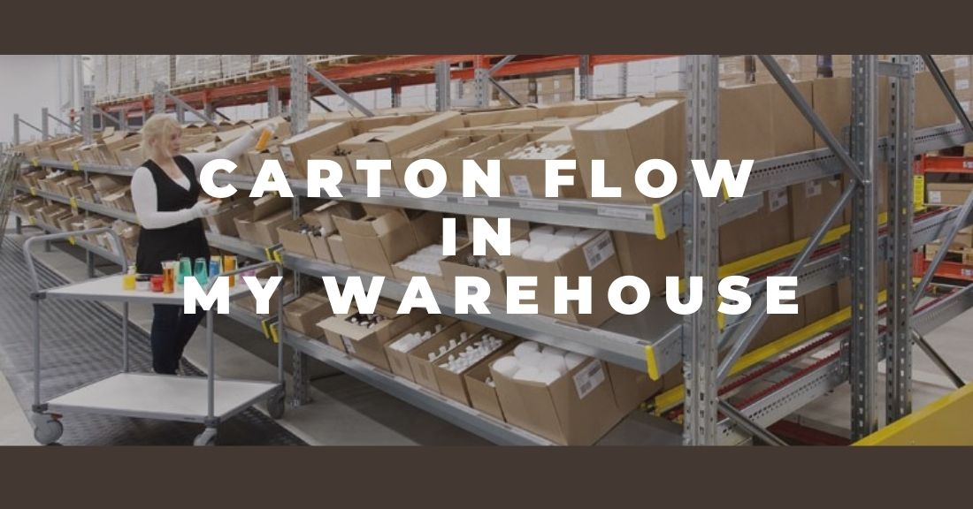 When Should I Use Carton Flow in My Warehouse?