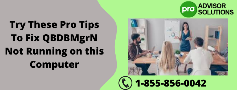 Try These Pro Tips To Fix QBDBMgrN Not Running on this Computer - Article Auto